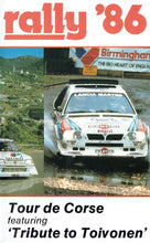 Load image into Gallery viewer, Rally '86 - Tour de Corse Rally 1986. Featuring 'Tribute to Toivonen' [VHS]