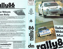 Load image into Gallery viewer, Rally 86: 1986 Tudor Webasto Manx International Rally [VHS]