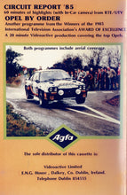 Load image into Gallery viewer, 1985 Circuit of Ireland Rally - Circuit Report '85/Opel By Order [VHS