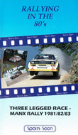Rallying In The 80's - Three Legged Race - Manx Rally 1981/82/83 [VHS] [PAL]