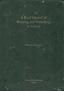 A Brief History of Printing and Publishing in Ireland