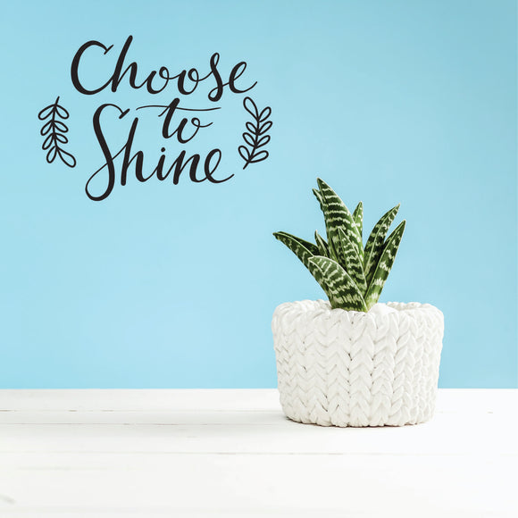 Choose To Shine Vinyl Wall Art