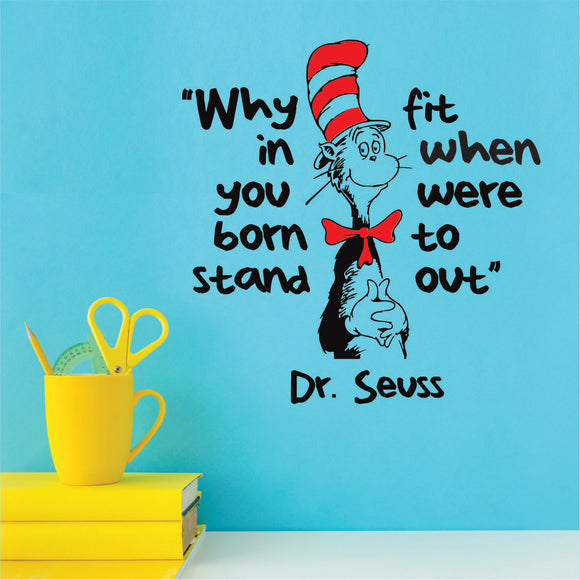 Dr Seuss Why Fit In Vinyl Wall  Art