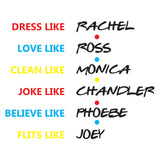 Friends Dress Like Rachel Vinyl Wall Art