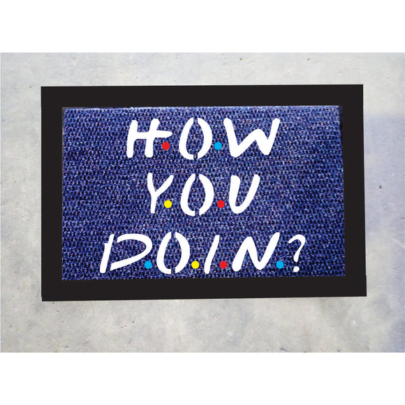 How You Doing ? Door Mat