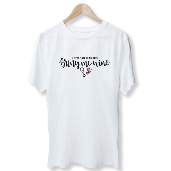 If You Can Read This, Bring Wine T-Shirt