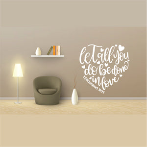Let All You Do Be Done In Love Vinyl Wall Art