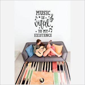 Music Is Vital To My Existence  Vinyl Wall Art