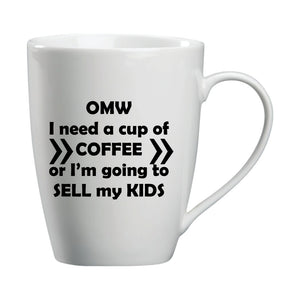 OMW I Need A Cup Of Coffee Mug
