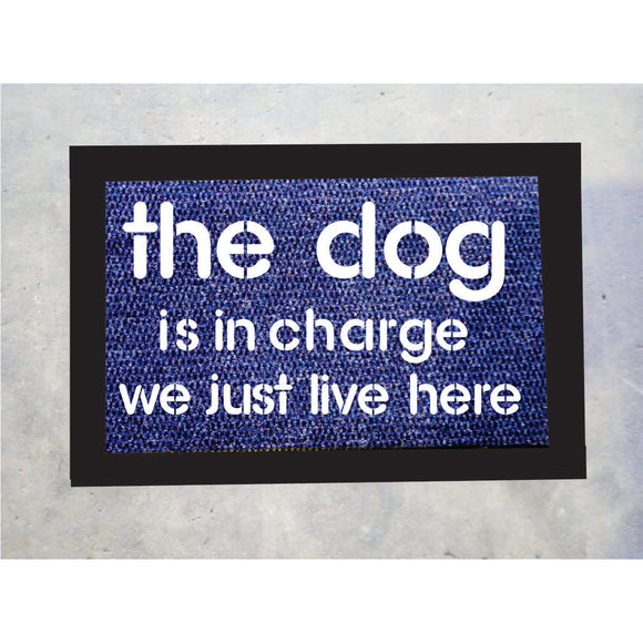 The Dog Is In Charge Door Mat