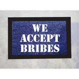 We Accept Bribes Door Mat