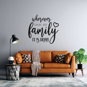 Where There  Are Family  It Is Home Vinyl Wall Art