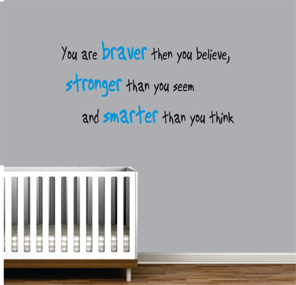 You Are Braver Than You Think Vinyl Wall Art