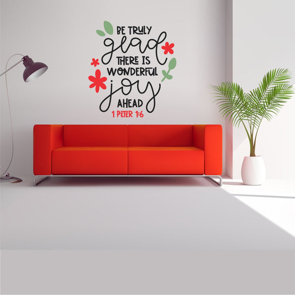 Be Truly Glad Vinyl Wall Art