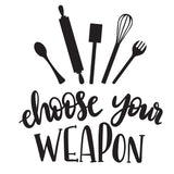 Choose Your Weapon Vinyl Wall Art