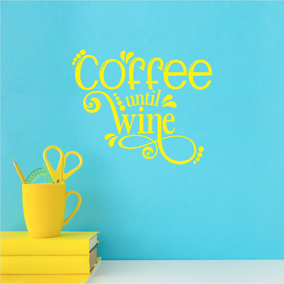 Coffee Until Wine Vinyl Wall Art