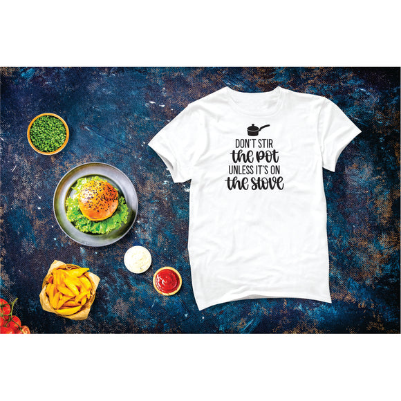 Don't Stir The Pot T-Shirt