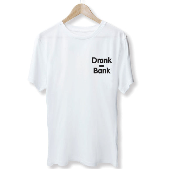 Drank = Bank T-Shirt