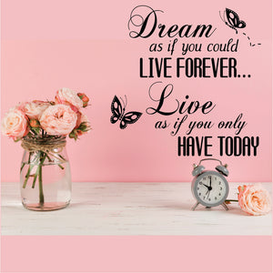Dream As If You Could Live Forever Vinyl Wall Art