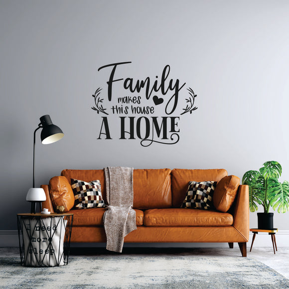 Family Makes This House A Home 2 Vinyl Wall Art