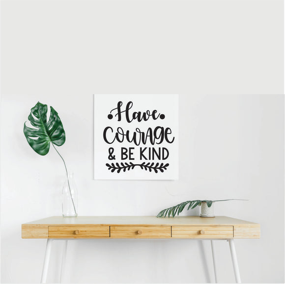 Have Courage Vinyl Wall Art
