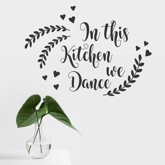 In This Kitchen We  Dance Vinyl Wall Art