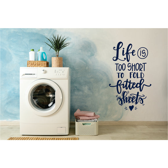 Life Is Too Short To Fold Fitted Sheet Vinyl Wall Art
