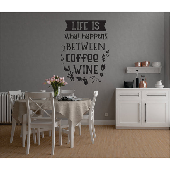 Life Is What Happens Between Coffee And Wine Vinyl Wall Art