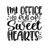 My Office Is Full Of Sweethearts T-Shirt