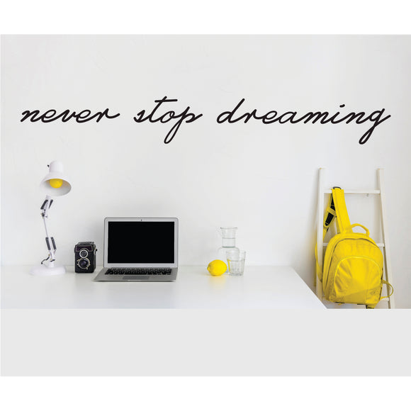 Never Stop Dreaming Vinyl Wall Art