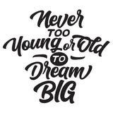 Never To Young Or Old Vinyl Wall Art