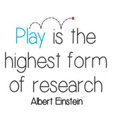 Play Is The Highest Form Of Research Vinyl Wall Art