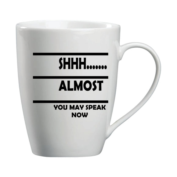Shh Almost You Can Speak Now Mug