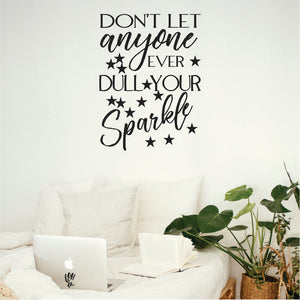Don't Let Anyone Dull Your Sparkle Vinyl Wall Art