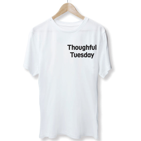 Thoughtful Tuesday T-Shirt