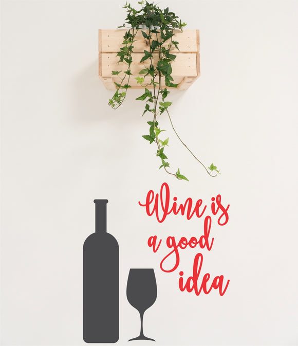 Wine Is a Good Idea Vinyl Wall Art