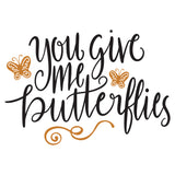 You Give Me Butterflies Vinyl Wall Art