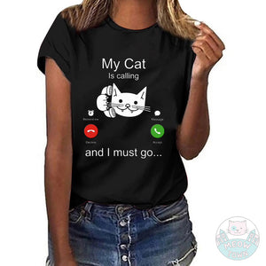My cat is calling and I must go funny cat t-shirt