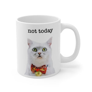 Not Today Ceramic Mug