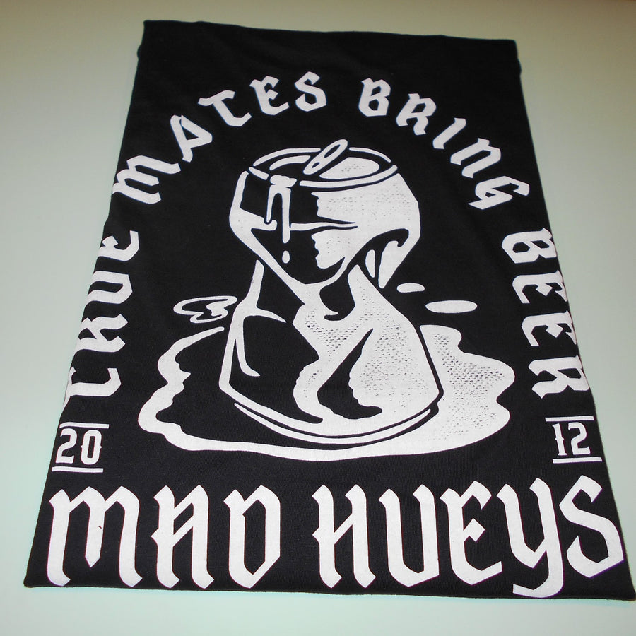 Mad Hueys True Mates Bring Beer Tee