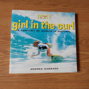 Roxy-Girl in the Curl New Book by Andrea Gabbard