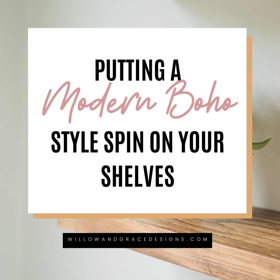 Putting a Modern Boho Style Spin on Your Shelves
