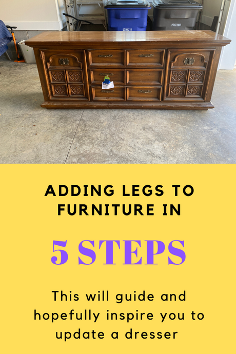 Updating Dresser with Sofa Legs