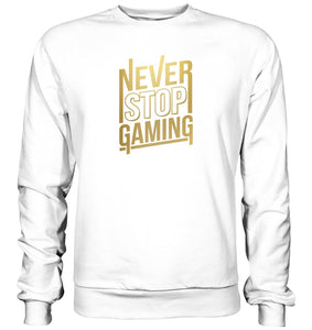 Never Stop Gaming Sweatshirt Pullover weiss
