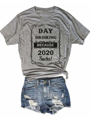 Day Drinking Because 2020 Sucks Short Sleeve T-shirt