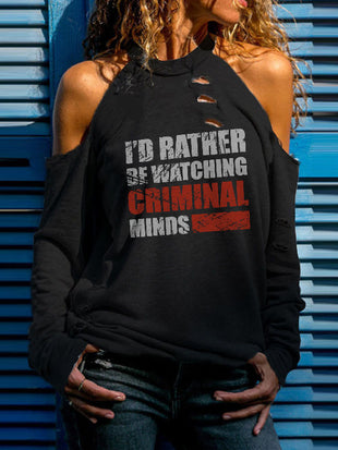 I'd Rather Be Watching Criminal Minds Cold Shoulder Long Sleeve T-Shirt