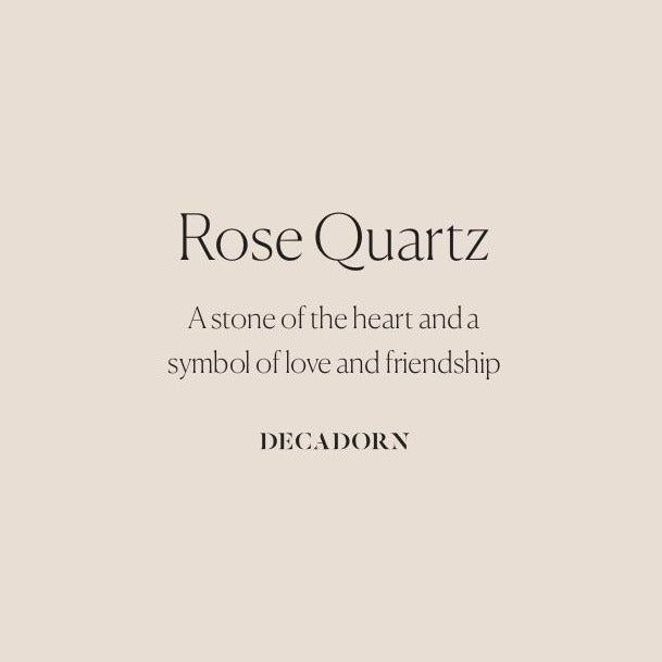 Crystal - Rose Quartz (Love and Friendship) - Decadorn