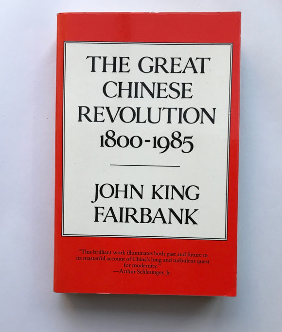 Fairbank, John King - The Great Chinese Revolution 1800-1985
