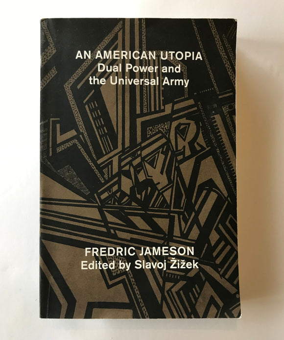 Jameson, Fredric - An American Utopia: Dual Power and the Universal Army