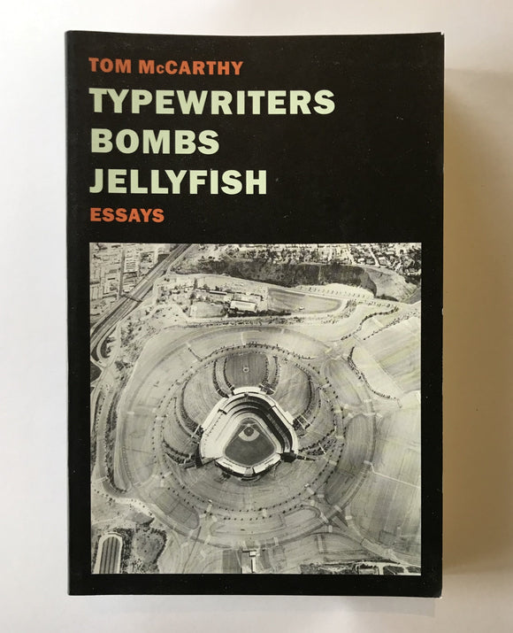 McCarthy, Tom - Typewriters Bombs Jellyfish Essays